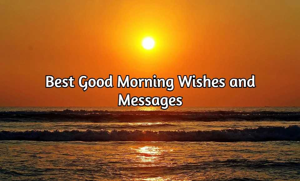 Best Good Morning Wishes | Latest Good Morning Messages, Quotes