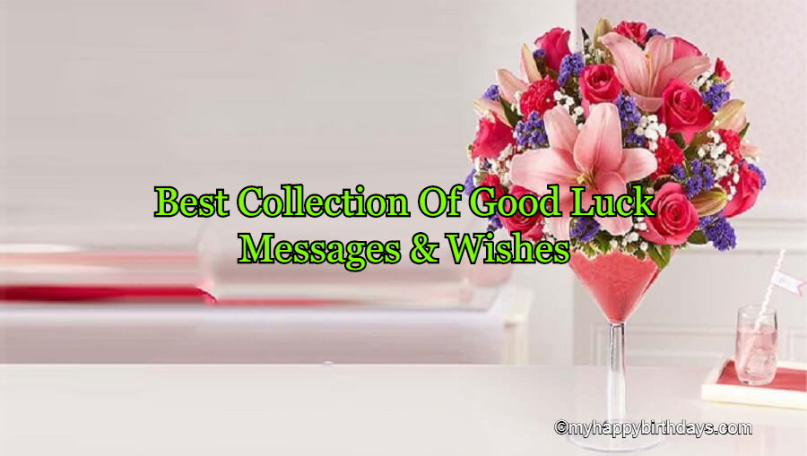 Good Luck Messages, Wishes, Sayings, Quotes