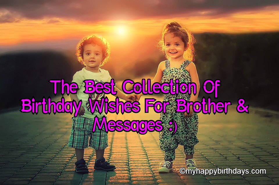 Heart Touching Happy Birthday Wishes For Brother, Messages, Quotes