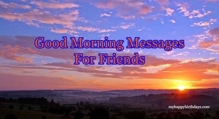 good morning wishes for a friend