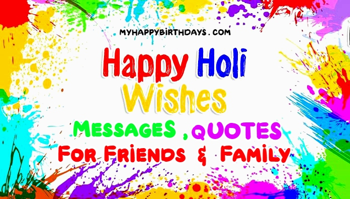happy holi wishes messages quotes for friends family