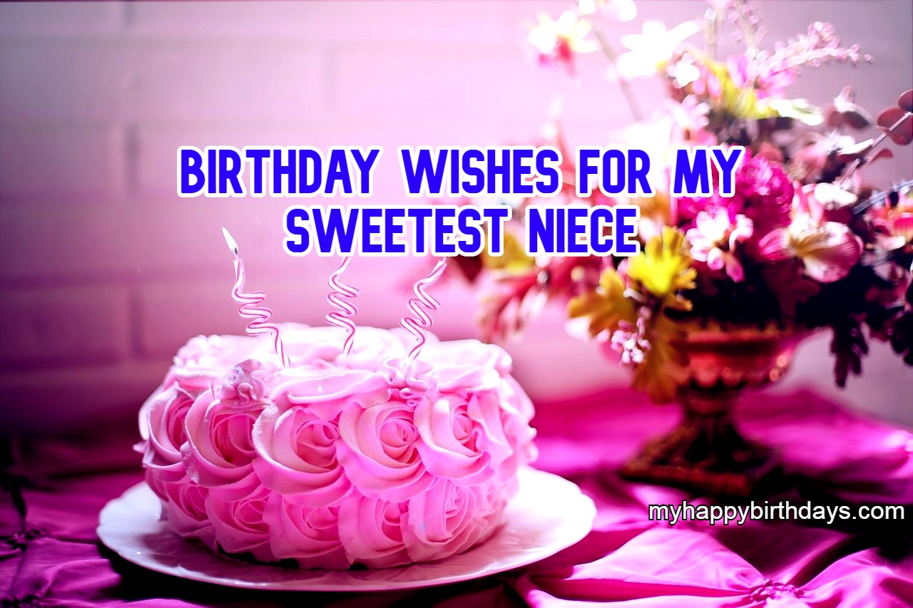 Happy Birthday Niece - Heart Touching Birthday Wishes For Niece, Messages with Images