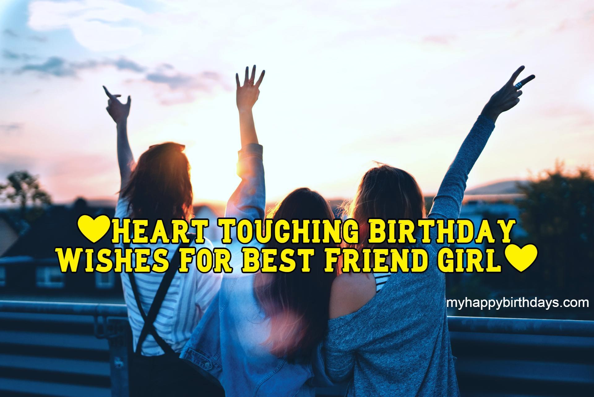 Heart Touching Birthday Wishes For Best Friend Girl | Happy Birthday My Friend