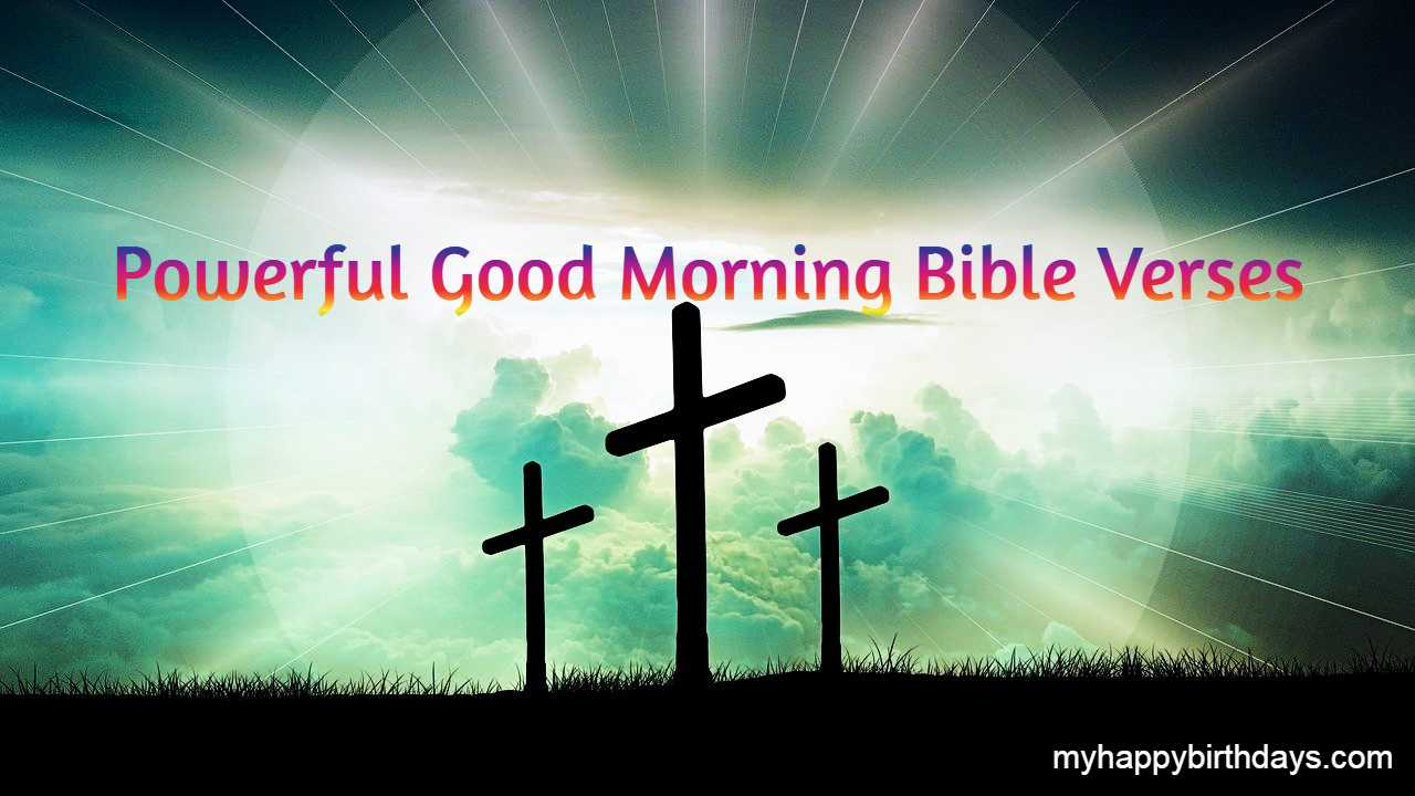 Powerful Good Morning Bible Verses With Images, Wishes, and Messages