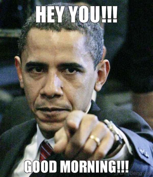 Hey You Good Morning Meme