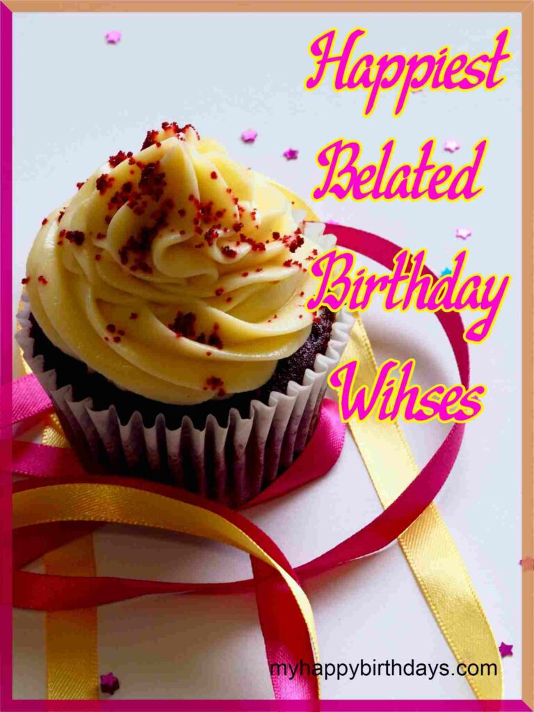 Happy Belated Birthday Images Wishes