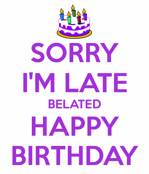 Sorry, I'm Late Bleated Happy Birthday