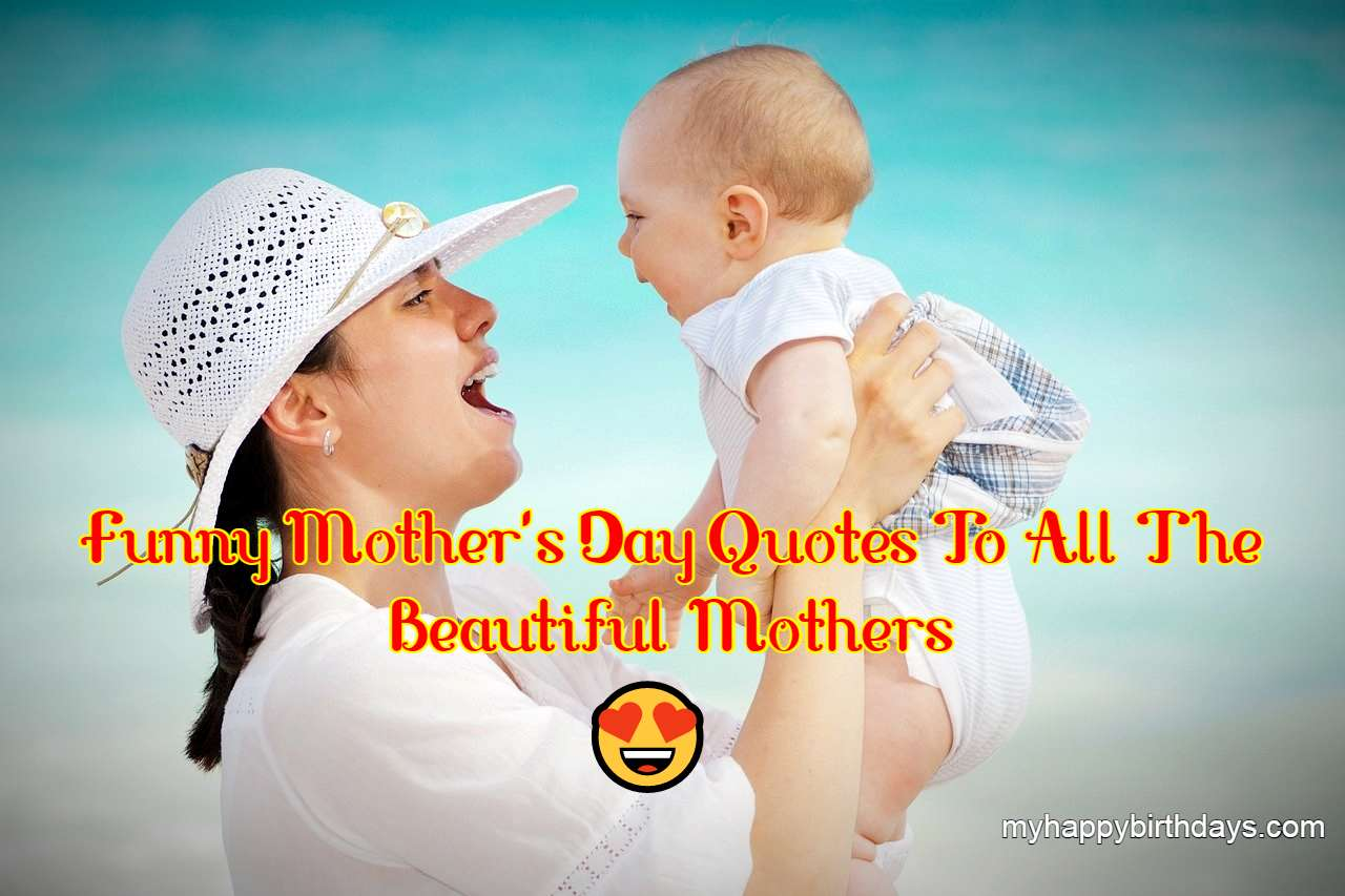 Funny Mother's Day Quotes, Card Messages, Wordings, Poems With Images