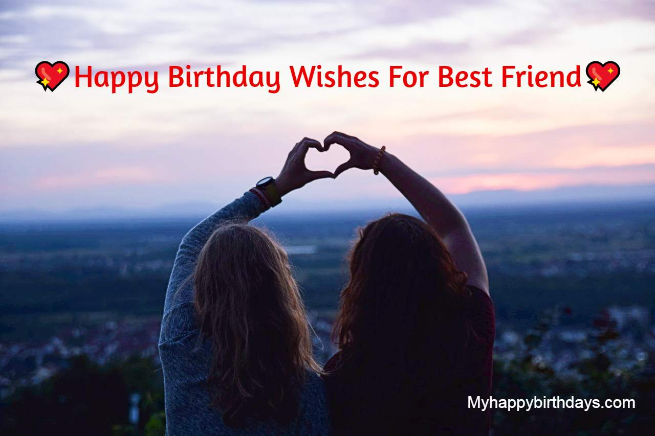 Happy Birthday Wishes For Best Friend, Messages, Quotes, Greetings
