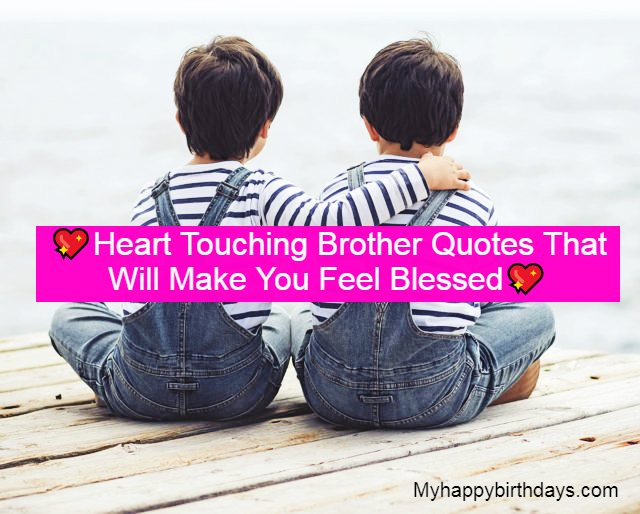 Heart Touching Brother Quotes & Sibling Saying