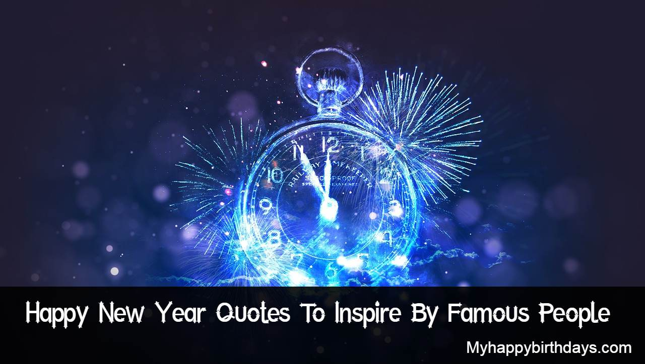 Happy New Year Quotes To Inspire By Famous People
