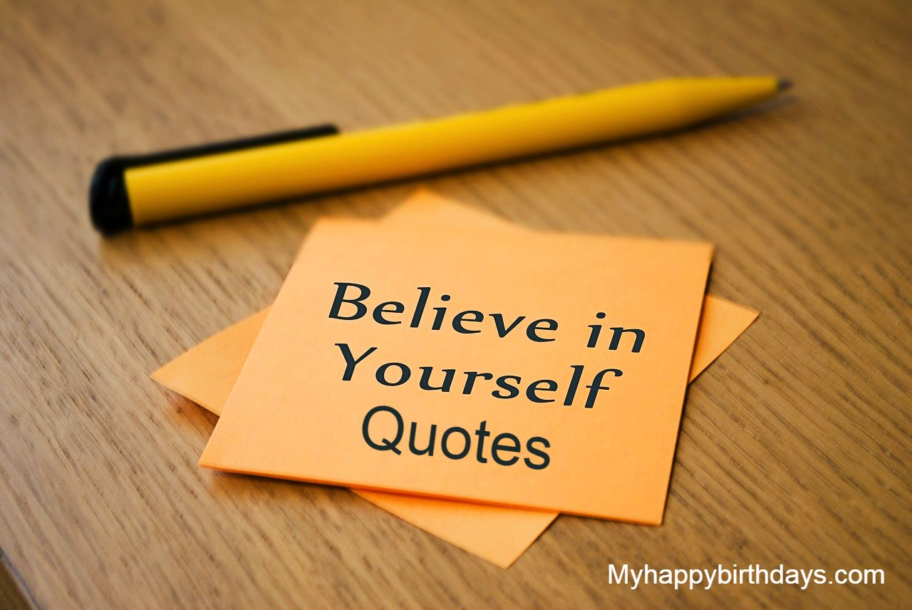 Best Believe In Yourself Quotes To Boost Your Confidence