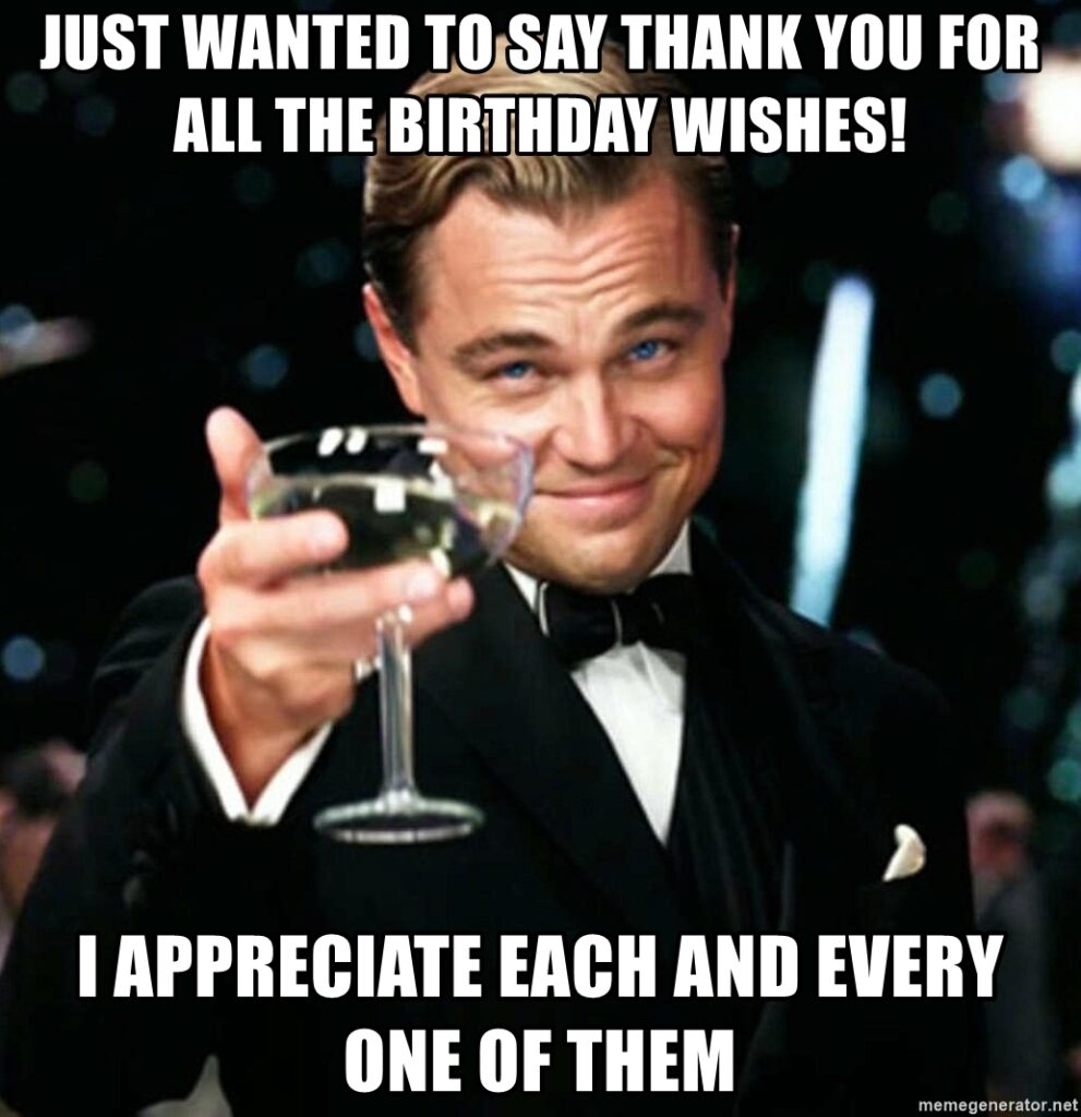 Thank You All The Birthday Wishes