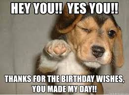 Thank You For Your Birthday Wishes Meme 8