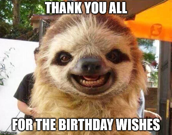 Thank You For The Birthday WishesMeme