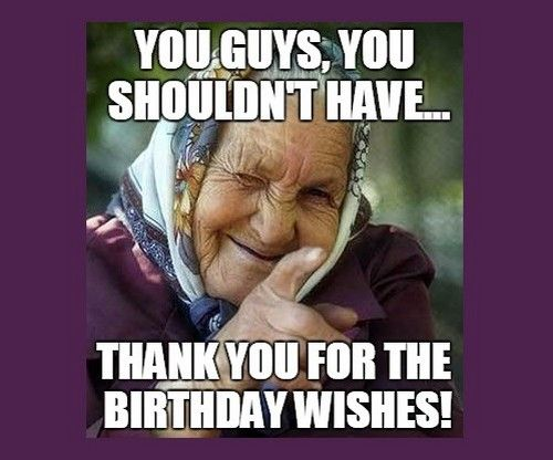 Thank You For The Birthday Wishes Meme 6